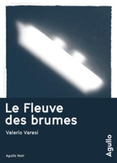http://lesvictimesdelouve.blogspot.fr/2016/06/le-fleuve-des-brumes-de-valerio-varesi.html