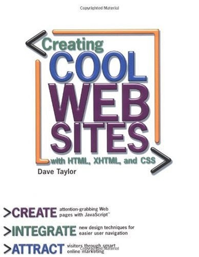 Creating Cool Web Sites with HTML, XHTML, and CSS