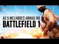 As 5 melhores armas do Battlefield 1