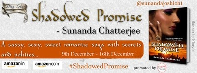 Schedule: Shadowed Promise by Sunanda Chatterjee