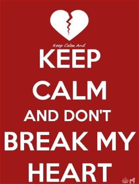 Just Dont Break My Heart Quotes
