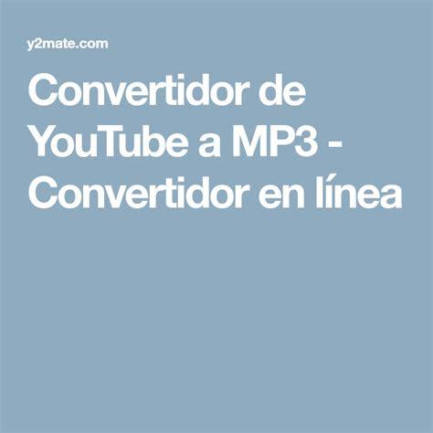 convertidor de youtube  mp convertidor en linea