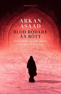 Blod rödare än rött : en berättelse om mod, smärta och vägen till försoning (inbunden)