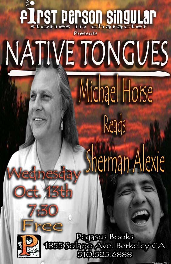 Michael Horse reads Sherman Alexie PEGASUS BOOKS SOLANO AVE FIRST PERSON SINGULAR presents Native Tongues: Michael Horse reads Sherman Alexie