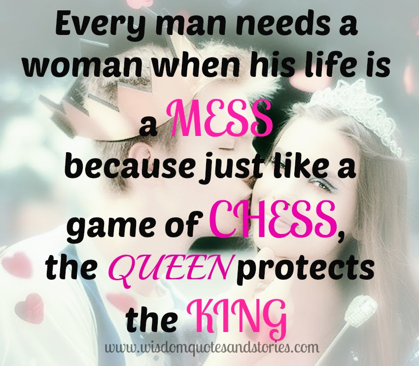 Every Man In A Mess Needs A Woman Wisdom Quotes Stories