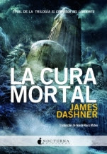 La cura mortal (El corredor del laberinto III) James Dashner