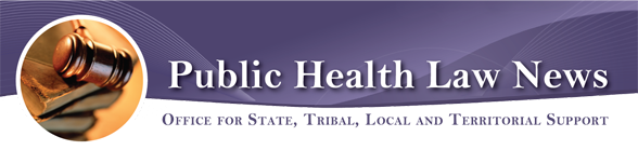 Public Health Law News