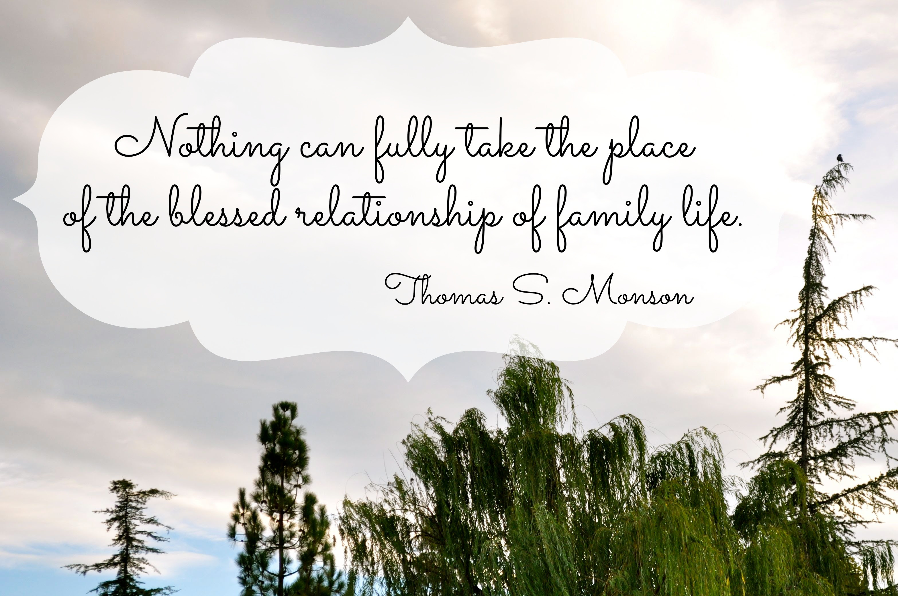 Family Life Quote By Thomas S Monson Printable Simple Sojourns