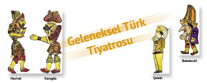 Geleneksel Türk Tiyatrosu Ve Türleri