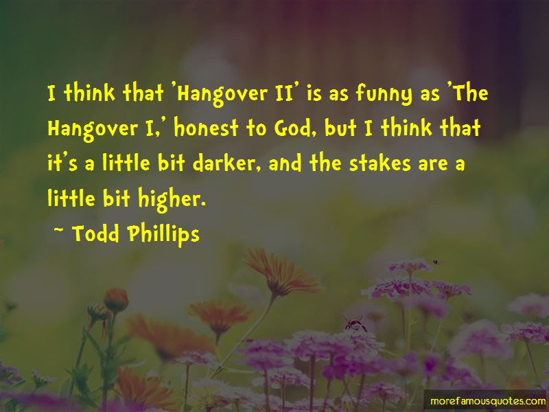 Hangover Ii Quotes Top 40 Quotes About Hangover Ii From Famous Authors