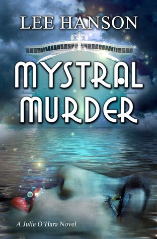 Mystral Murder, The Julie O'Hara Mystery Series # 3