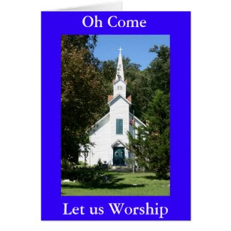 O Come Let us Worship Greeting Card