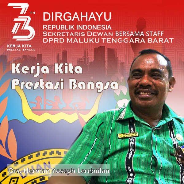 Sekwan Maluku Tenggara Barat, Drs Herman Y. Lerebulan dan staff ucapkan Dirgahayu Kemerdekaan RI ke 73 tahun 2018