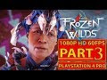 Horizon Zero Dawn The Frozen Wilds Gameplay Walkthrough Part 3 [1080p HD...