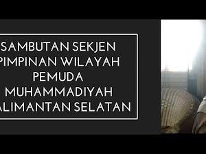 Sambutan Sekjen PW Pemuda Muhammadiyah Kalimantan Selatan