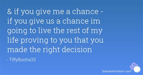 If You Give Me Chance Quotes