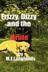 Frizzy, Dizzy and the Brute