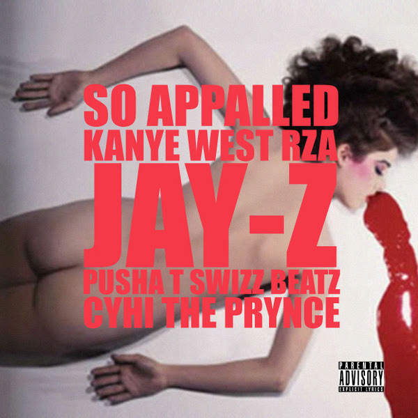 kanyesoappalled New Song: Kanye West   'So Appalled (Ft. RZA, Jay Z, Pusha T, Swizz Beatz, & Cyhi The Prynce)'