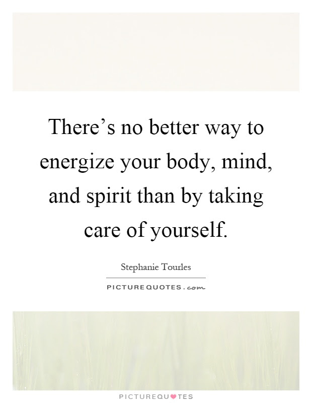 Theres No Better Way To Energize Your Body Mind And Spirit