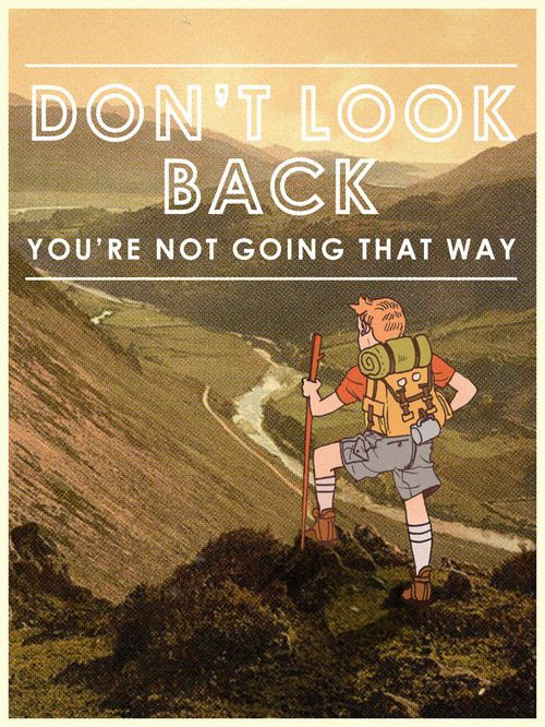 Dont Look Back Youre Not Going That Way Camping Quote