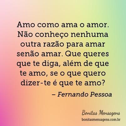 Frases De Amor Declaração De Amor Fernando Pessoa Mensagens Poemas