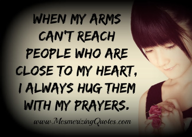 When My Arms Cant Reach People Who Are Close To My Heart