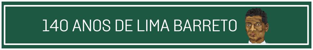 140 anos de Lima Barreto