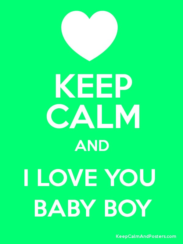 Keep Calm And I Love You Baby Boy Keep Calm And Posters Generator
