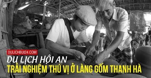 Du lịch Hội An - khám phá ngôi làng cổ và tập làm gốm ở Hội An