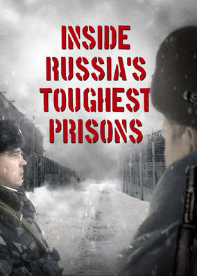 Inside Russia's Toughest Prison