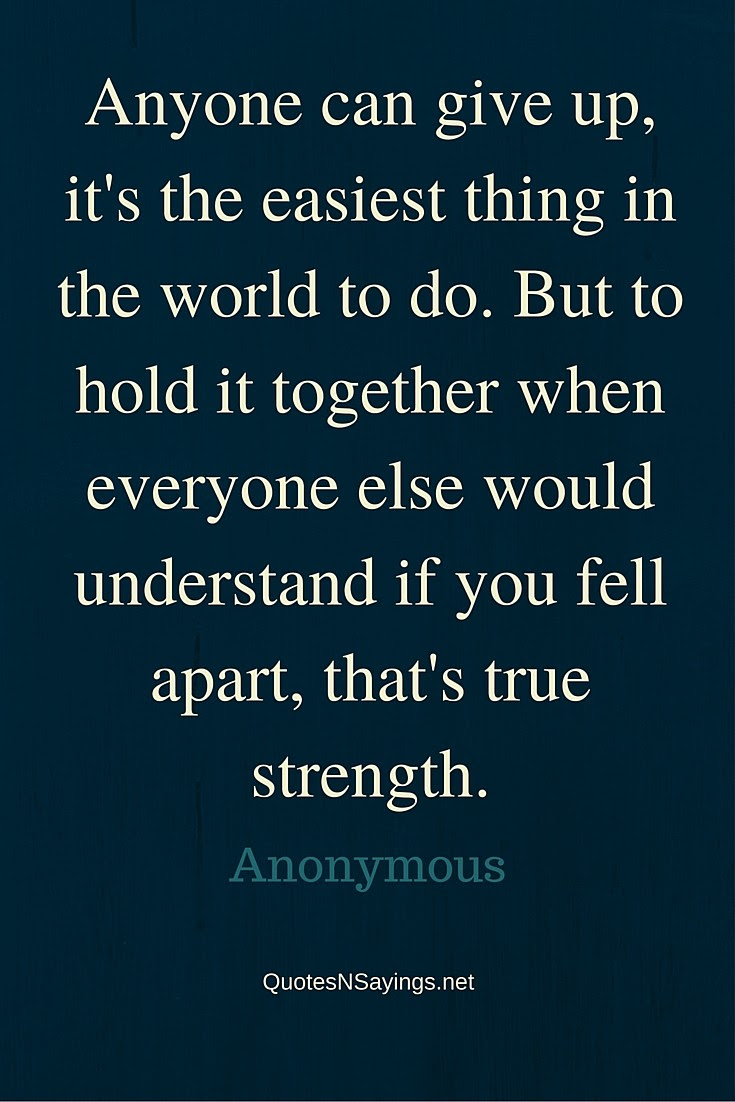 Anonymous Quote Anyone Can Give Up Its