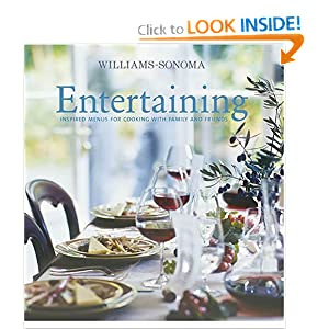 Williams-Sonoma Entertaining: Inspired menus for cooking with ...