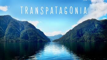 Transpatagonia | filmes-netflix.blogspot.com