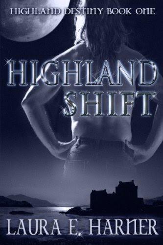 Highland Shift (Highland Destiny: 1) by Laura Harner