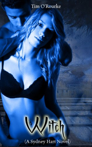 Witch (A Sydney Hart Novel Book One) by Tim O'Rourke