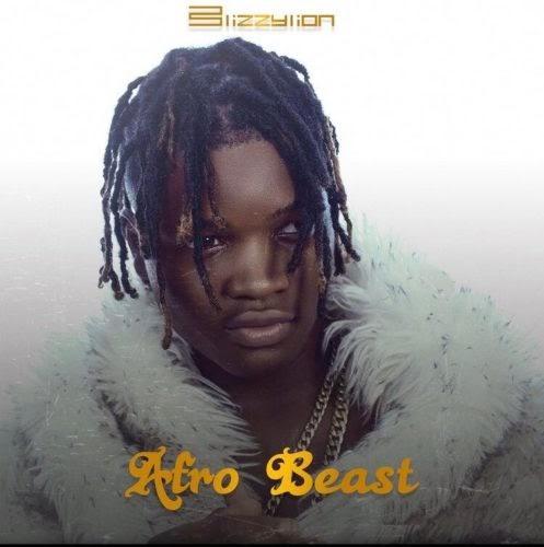 """Blizzylion – """"Afro Beast EP"""" #Arewapublisize"""