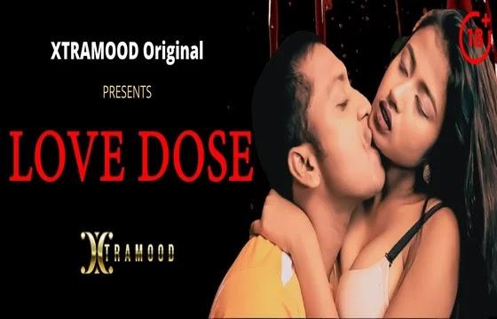 Love Dose (2021) - XtraMood Web Series Season 1 (EP 2 Added)