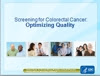 Screening for Colorectal Cancer: Optimizing Quality