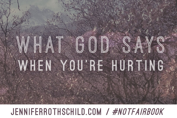 What God Says When Youre Hurting Jennifer Rothschild