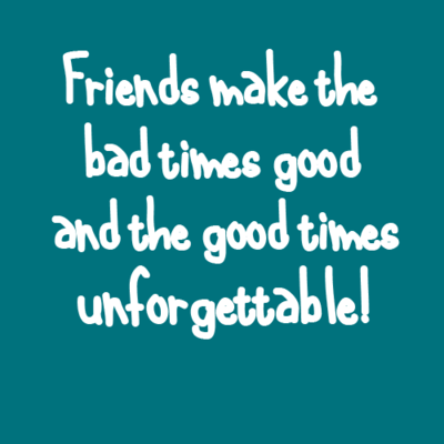 Quotes About Good Times With Friends 14 Quotes