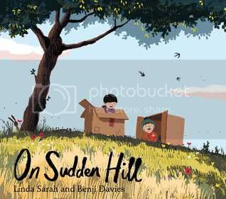 On Sudden Hill by Linda Sarah and Benji Davies