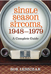 Single Season Sitcoms, 1948-1979 - A Complete Guide
