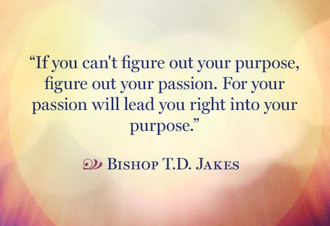 Quotes To Help You Find Your Lifes Purpose Inspirational Quotes