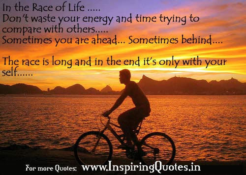 In The Race Of Life Dont Waste Your Energy And Time Trying To