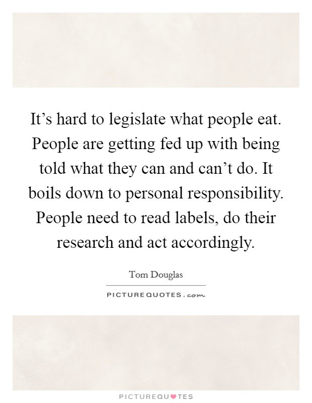 Its Hard To Legislate What People Eat People Are Getting Fed