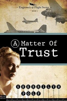 A Matter of Trust: Engineers of Flight Series, Book 1