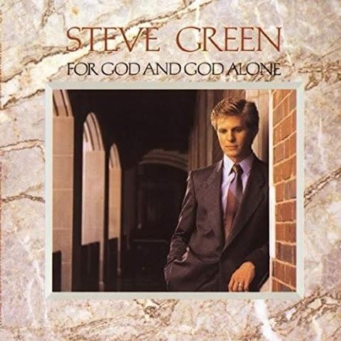 God And God Alone Lyrics Steve Green