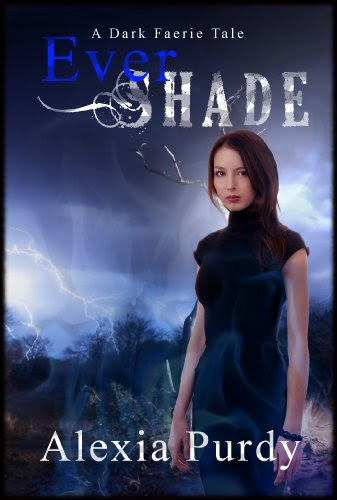 Ever Shade (A Dark Faerie Tale #1) by Alexia Purdy