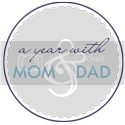 a year with mom and dad