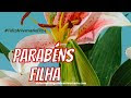 PARABÉNS Filha - Mensagem de FELIZ ANIVERSÁRIO para FILHA